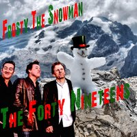 Frosty the Snowman — The Forty Nineteens