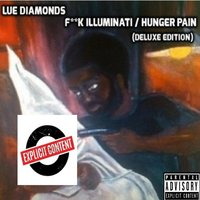 Fuck Illuminati / Hunger Pain — Lue Diamonds