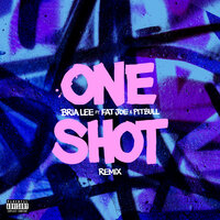 One Shot — Bria Lee, Fat Joe, Pitbull