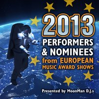 2013 Performers and Nominees from European Music Award Shows — сборник