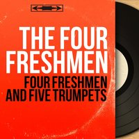 Four Freshmen and Five Trumpets — The Four Freshmen, Dick Reynolds et son orchestre