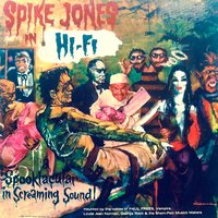 Spike Jones in Stereo: A Spooktacular in Screaming Sound!! — Spike Jones