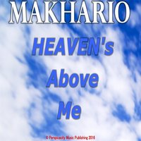 Heaven's Above Me — Makhario