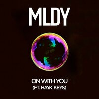 On with You — MLDY, Hayk Keys