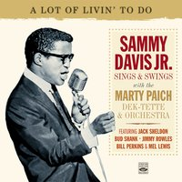 Sammy Davis Jr. Sings & Swings with the Marty Paich Dek-Tette & Orchestra — Sammy Davis, Jr., Marty Paich