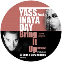 Bring It up — DJ Spen, GARY HUDGINS, Yass feat. Inaya Day