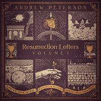 Resurrection Letters, Vol. 1 — Andrew Peterson