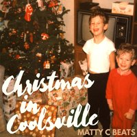 Christmas in Coolsville — Matty C Beats