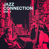 Jazz Connection, Vol. 2 — Light Jazz Academy, Coffee Shop Jazz, Jazz for A Rainy Day