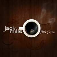 Black Coffee — JackMills