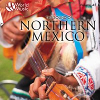 World Music Vol. 45: The Sound of Northern Mexico — Grupo Hanyak