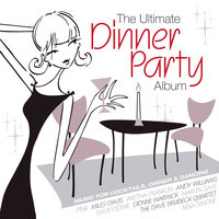 The Ultimate Dinner Party Album — Irving Berlin, Джордж Гершвин, Фредерик Лоу
