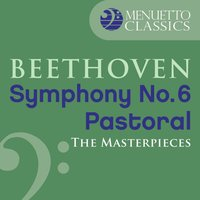 "The Masterpieces - Beethoven: Symphony No. 6 ""Pastoral"" — Людвиг ван Бетховен, Slovak Philharmonic Orchestra, Bystrik Rezucha, Slovak Philharmonic Orchestra & Bystrik Rezucha"
