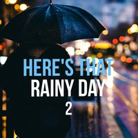 Here's That Rainy Day 2 — сборник