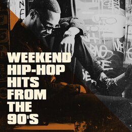 Weekend Hip-Hop Hits from the 90's — Hip Hop Masters, Top 40 Hip-Hop Hits, Hip Hop Artists United, Hip-Hop Masters