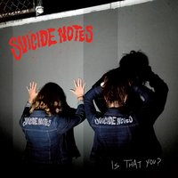 Is That You? — The Suicide Notes