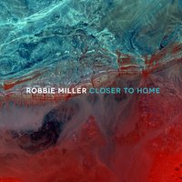 Closer to Home — Robbie Miller