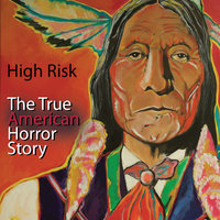 The True American Horror Story — High Risk