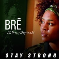 Stay Strong — Bre