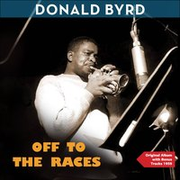 Off to the Races — Donald Byrd