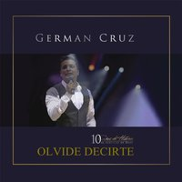 Olvide Decirte — German Cruz