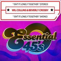 Isn't It Lonely Together — Beverly Crosby, Wil Collins, Wil Collins & Beverly Crosby