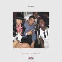 No Frauds — Lil Wayne, Drake, Nicki Minaj