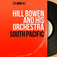 South Pacific — Hill Bowen and His Orchestra