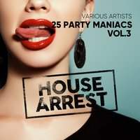 House Arrest (25 Party Maniacs), Vol. 3 — сборник