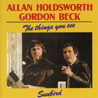 The things you see — Allan Holdsworth, Gordon Beck