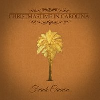 Christmastime in Carolina — Frank Cannon