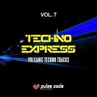 Techno Express, Vol. 7 (Volcanic Techno Tracks) — сборник