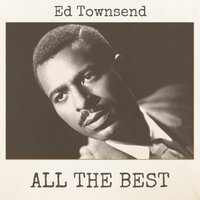 All The Best — Ed Townsend