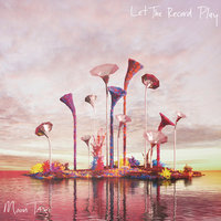 Let The Record Play — Moon Taxi