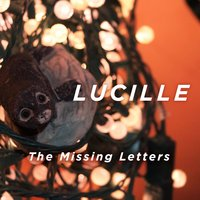 Lucille — The Missing Letters