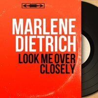 Look Me Over Closely — Marlene Dietrich