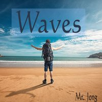 Waves — Mr. Jong