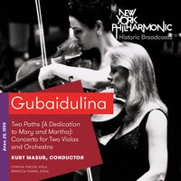 Gubaidulina: Two Paths (A Dedication to Mary and Martha): Concerto for Two Violas and Orchestra  (Recorded 1999) — Kurt Masur, София Асгатовна Губайдулина, New York Philharmonic
