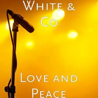 Love and Peace — White & Co