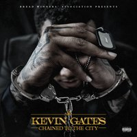 Chained To The City — Kevin Gates