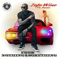 From Nothing 2 Something - Single — Jefe Wine