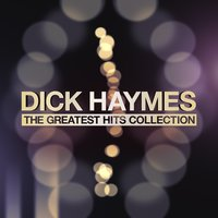 The Greatest Hits Collection — Dick Haymes
