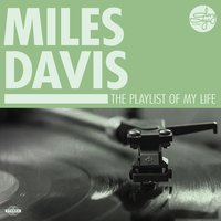 The Playlist Of My Life! — Miles Davis