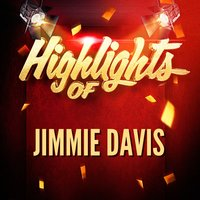 Highlights of Jimmie Davis — Jimmie Davis