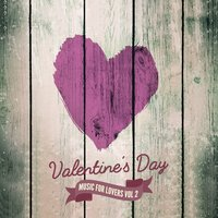 Valentine's Day Music for Lovers Vol. 2 — сборник