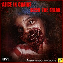 Bleed The Freak — Alice In Chains