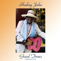 Good Times — Shakey Jake, Jack McDuff / Bill Jennings