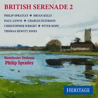 British Serenade 2 — Peter Hope, Charles Patterson, Philip Spratley, Manchester Sinfonia, Thimas Hewitt Jones, Phililp Spratley
