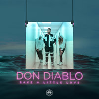 Save a Little Love — Don Diablo