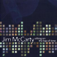Sitting on the Top of Time — JIM MCCARTY